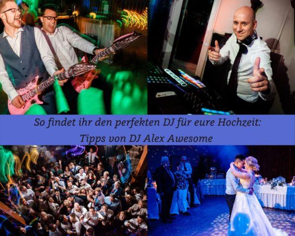 Tipps zum perfekten Hochzeits DJ von Alex Awesome